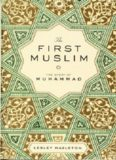 The First Muslim The Story of Muhammad