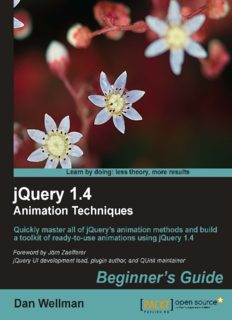 JQuery 1.4 animation techniques beginner's guide : quickly master all of jquery's animation methods and build a toolkit of ready-to-use animations using jQuery 1.4