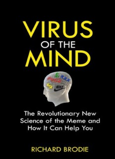 Virus of the Mind, The New Science of the Meme – Richard Brodie