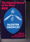 Aleister Crowley - Magical Record of the Beast 666