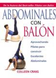 Abdominales con Balón. Aprovechando Pilates para construir Excelentes Abdominales