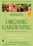Rodale's Ultimate Encyclopedia of Organic Gardening: The Indispensable Green Resource for Every