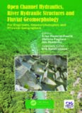 Open Channel Hydraulics, River Hydraulic Structures and Fluvial Geomorphology: For Engineers