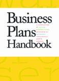 Business Plans Handbook, Volume 12: A Compilation of Actual Business Plans Developeed by Businesses Throughout North America (2006)
