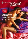 Ghosts And Roses (Harlequin Blaze)