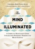 The Mind Illuminated : A Complete Meditation Guide Integrating Buddhist Wisdom and Brain Science