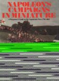 Napoleon's campaigns in miniature: A wargamers' guide to the Napoleonic Wars, 1796-1815