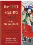 The Three Kingdoms, Volume 1: The Sacred Oath: An Epic Chinese Tale of Loyalty and War in a Dynamic New Translations