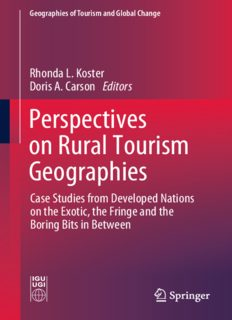 Perspectives on Rural Tourism Geographies: Case Studies from Developed Nations on the Exotic, the Fringe and the Boring Bits in Between