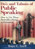 Do's and Taboos of Public Speaking: How to Get Those Butterflies Flying in..