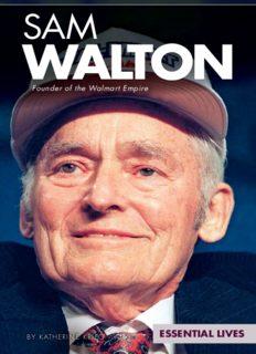 Sam Walton. Founder of the Walmart Empire