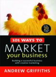 101 Ways to Market Your Business: Building a Successful Business with Creative Marketing (101