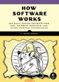 How software works : the magic behind encryption, CGI, search engines, and other everyday