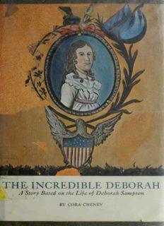 The Incredible Deborah: A Story Based on the Life of Deborah Sampson