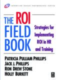 The ROI Fieldbook: Strategies for Implementing ROI in HR and Training