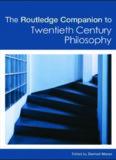 The Routledge Companion to Twentieth Century Philosophy