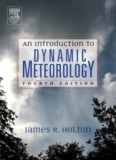 An Introduction to Dynamic Meteorology -JAMES R. HOLTON