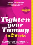 Tighten Your Tummy in Two Weeks: Lose Up to 14 Inches Off Your Waist and 12 Pounds of Fat in Only