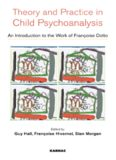 Theory and Practise in Child Psychoanalysis: An Introduction to Françoise Dolto's Work