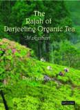 The Rajah of Darjeeling Organic Tea : Makaibari