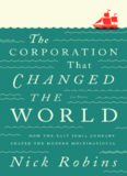 The Corporation That Changed the World: How the East India Company Shaped the Modern ...