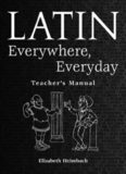 Latin Everywhere, Everyday: A Latin Phrase Workbook Teachers Manual