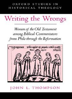 Writing the Wrongs: Women of the Old Testament among Biblical Commentators from Philo through the Reformation (Oxford Studies in Historical Theology)