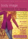 Body Image Workbook for Teens. Activities to Help Girls Develop a Healthy Body Image in an Image