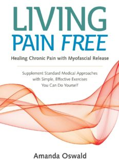 Living pain free : healing chronic pain with myofascial release
