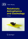 Relativistic Astrophysics and Cosmology: A Primer (Astronomy and Astrophysics Library)