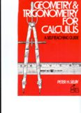 Geometry and Trigonometry for Calculus: A Self-Teaching Guide