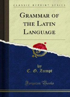 A Grammar of the Latin Language - Forgotten Books