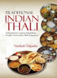 Traditional Indian Thali: Maharashtiyan, Gujarati, Rajashthani, Punjabi, South Indian Thali [Vegetarian]