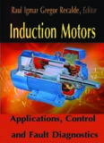 Induction Motors: Applications, Control and Fault Diagnostics