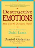 Destructive Emotions: How Can We Overcome Them ?