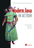 Modern Java in Action: Lambda, streams, functional and reactive programming