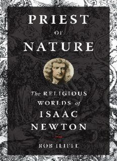 Priest of nature : the religious worlds of Isaac Newton