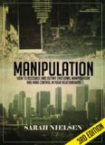 Manipulation: How to Recognize and Outwit Emotional Manipulation and Mind Control in Your