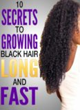 10 Secrets to Growing Black Hair Long and Fast: Natural hair care