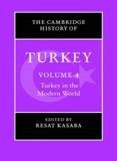 The Cambridge History of Turkey, Volume 4: Turkey in the Modern World