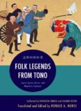 Folk Legends from Tono: Japan's Spirits, Deities, and Phantastic Creatures