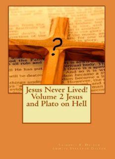Jesus Never Lived! Volume 2 Jesus and Plato on Hell