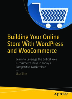 Building Your Online Store with Wordpress and Woocommerce: Learn to Leverage the Critical Role Ecommerce Plays in Today's Competitive Marketplace