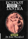 Ecstasy Through Tantra (Llewellyns Tantra and Sexual Arts Series)