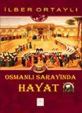 Osmanlı Sarayında Hayat - İlber Ortaylı