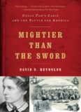 Mightier than the sword : Uncle Tom's cabin and the battle for America