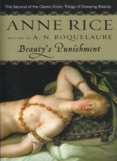 Beauty's punishment: an erotic novel of discipline, love and surrender, for the enjoyment of men and women