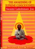 Awakening of Supreme Conscious by Swami Lakshman Joo