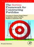 The Sortino Framework for Constructing Portfolios: Focusing on Desired Target ReturnT to Optimize Upside Potential Relative to Downside Risk