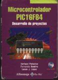 Microcontrolador PIC16F84 - Desarrollo de Proyectos, Second Edition
